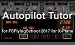 Autopilot Tutor Pack add-on for FSFlyingSchool 2017 for X-Plane 11 and 10